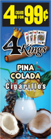 4 Kings Pina Colida Cigarillos 4 for 99 / 60ct