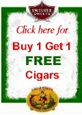 Buy 1 Get 1 Free Domestic Cigars -Antonio y Cleopatra - Backwoods - Blackstone - Black and Mild - Cheyenne - Derringer - Dutch Masters - El Producto - El Reeso - Hav a Tampa - Game - Garcia y Vega - Good Times - John Middleton - King Edward - La Corona Whiffs - Miami Suites - Muriel - Phillie - Prince Albert - Rustlers - Swisher Sweets - Tampa Nugget - White Owl Cigars