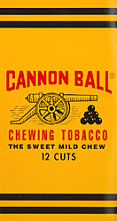 Cannon Ball Plug - The sweet and Mild chew 12 plugs - Days Work Plug - mild and sweet 15 plugs - Cannon Ball plug - Dental snuff - Peach snuff - Tube Rose snuff - Honey Bee snuff - Lorillard snuff - Navy snuff - Rail Road Mills snuff - Society snuff - Square snuff - Superior snuff - Top snuff cans 12ct